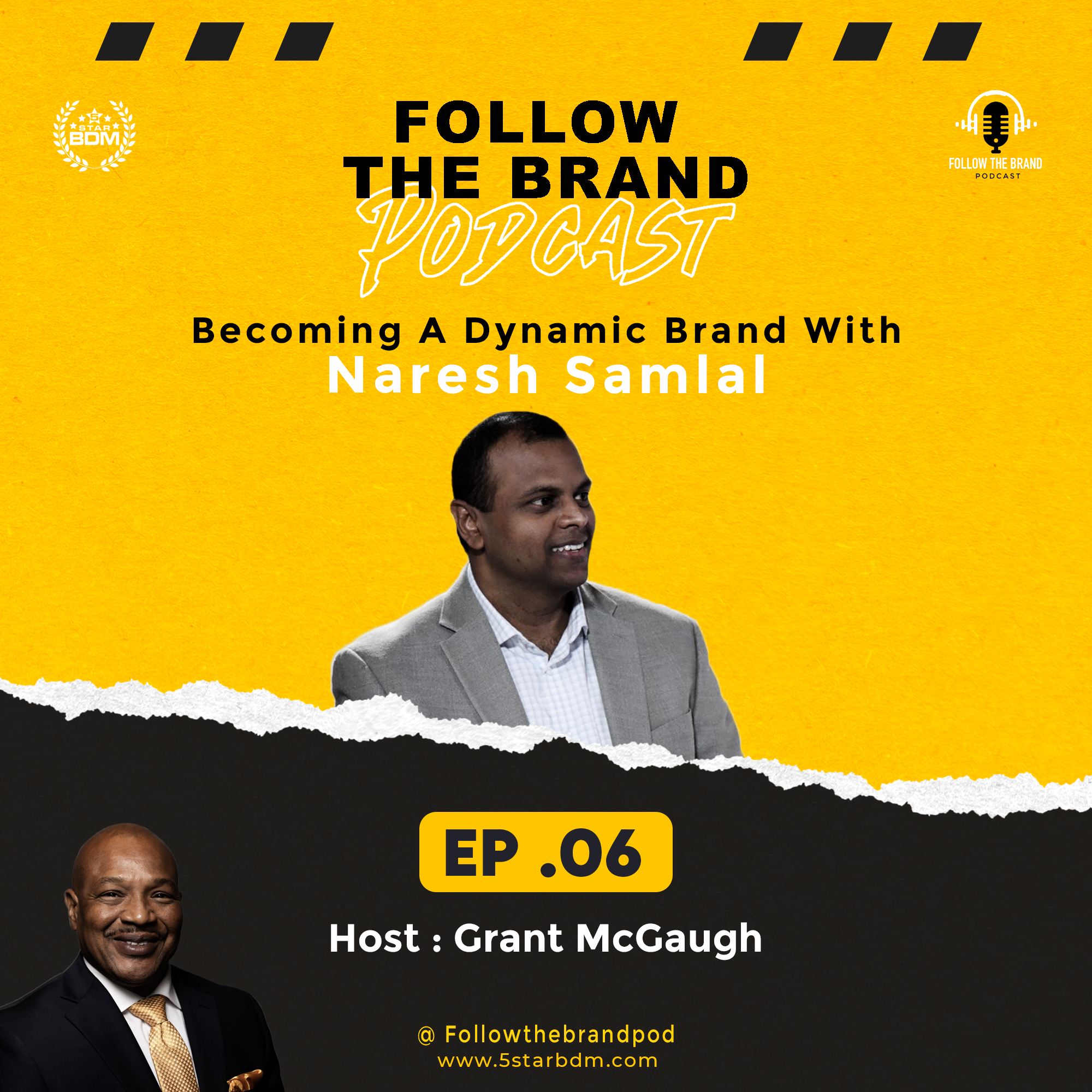 Episode 6: The Dynamics of Personal Branding featuring Naresh Samlal