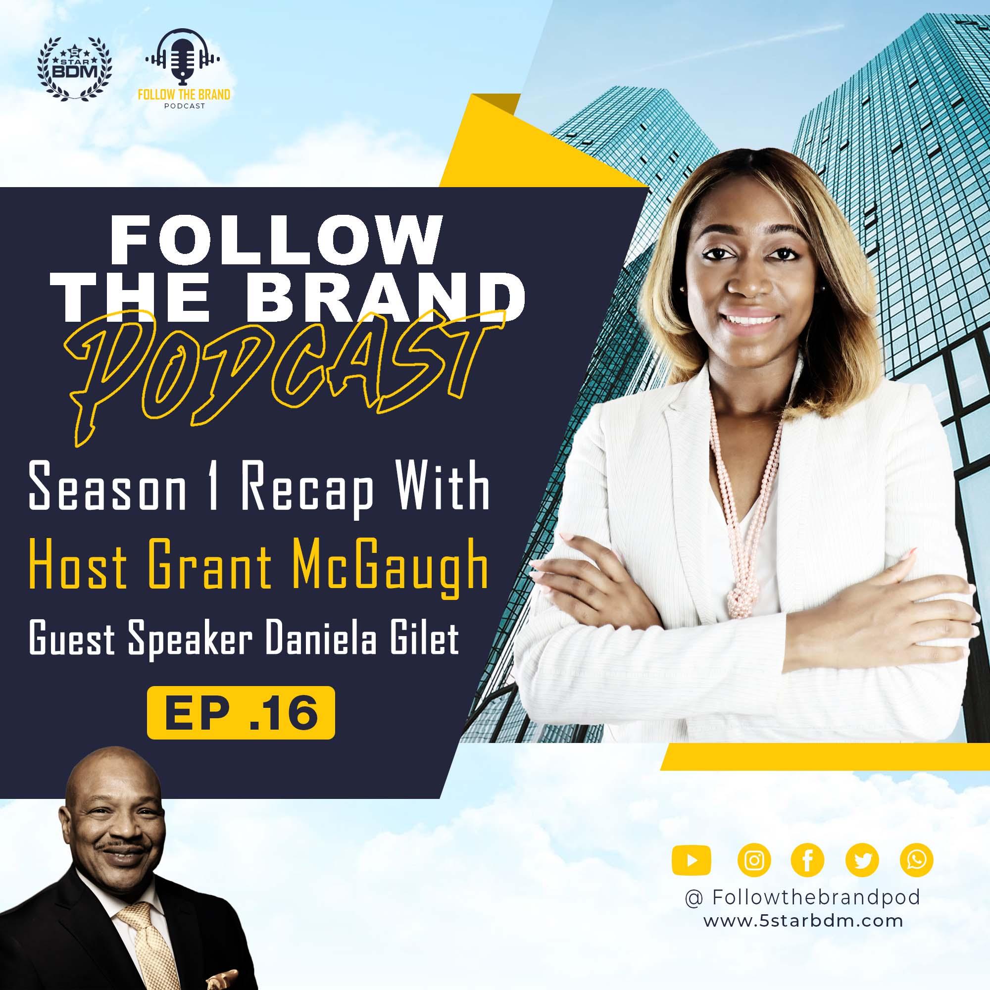 Season 1 Recap: The Ethos of Success Featuring Daniela Gilet Early Careerist and Entrepreneur